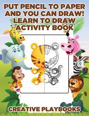 Bog, hæftet Put Pencil to Paper and You Can Draw! Learn to Draw Activity Book af Creative Playbooks