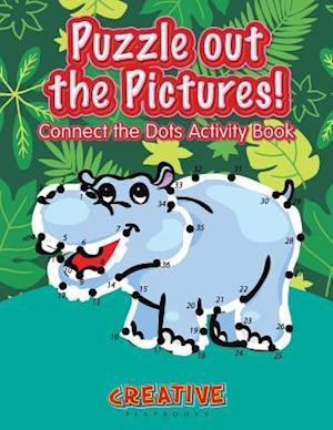 Bog, hæftet Puzzle out the Pictures! Connect the Dots Activity Book af Creative Playbooks