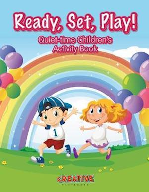 Bog, hæftet Ready, Set, Play! Quiet-time Children's Activity Book af Creative Playbooks