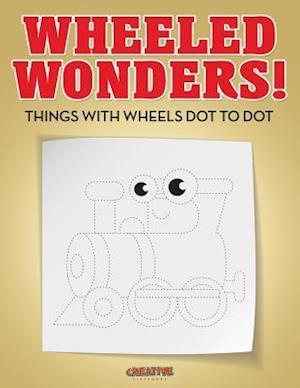 Bog, hæftet Wheeled Wonders! Things with Wheels Dot to Dot af Creative Playbooks