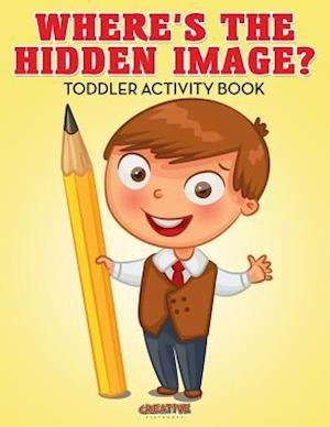 Bog, hæftet Where's The Hidden Image? Toddler Activity Book af Creative Playbooks