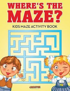 Where's the Maze? Kids Maze Activity Book