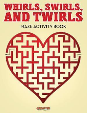 Bog, hæftet Whirls, Swirls, and Twirls - Maze Activity Book af Creative Playbooks