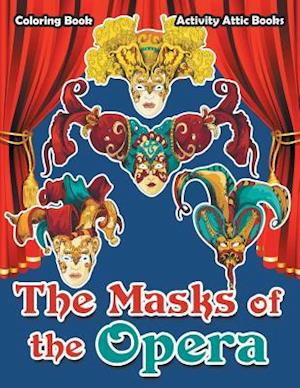 Bog, paperback The Masks of the Opera Coloring Book af Activity Attic Books