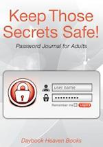 Keep Those Secrets Safe! Password Journal for Adults af Daybook Heaven Books
