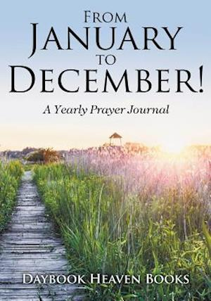 Bog, hæftet From January to December! A Yearly Prayer Journal af Daybook Heaven Books