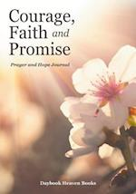 Courage, Faith, and Promise. Prayer and Hope Journal