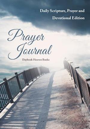 Bog, hæftet Prayer Journal: Daily Scripture, Prayer and Devotional Edition af Daybook Heaven Books
