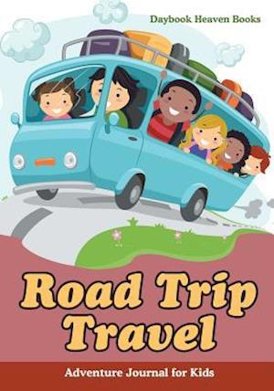 Bog, hæftet Road Trip Travel Adventure Journal for Kids af Daybook Heaven Books