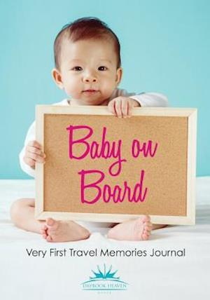 Baby on Board: Very First Travel Memories Journal