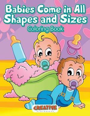Bog, paperback Babies Come in All Shapes and Sizes Coloring Book af Creative Playbooks