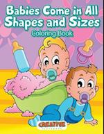 Babies Come in All Shapes and Sizes Coloring Book af Creative Playbooks
