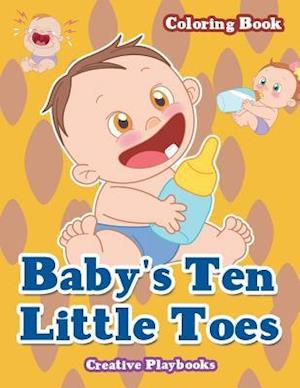 Bog, paperback Baby's Ten Little Toes Coloring Book af Creative Playbooks