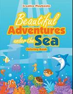 Beautiful Adventures Under the Sea Coloring Book af Creative Playbooks