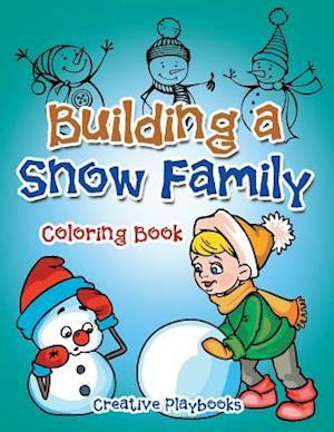 Bog, paperback Building a Snow Family Coloring Book af Creative Playbooks