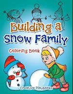 Building a Snow Family Coloring Book