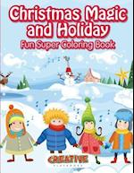 Christmas Magic and Holiday Fun Super Coloring Book