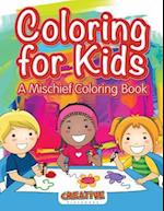 Coloring for Kids, a Mischief Coloring Book