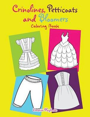Bog, hæftet Crinolines, Petticoats and Bloomers Coloring Book af Creative Playbooks