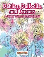Dahlias, Daffodils, and Dreams