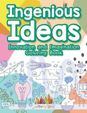 Bog, hæftet Ingenious Ideas: Innovation and Imagination Coloring Book af Activity Attic Books