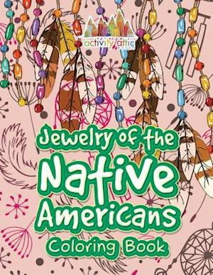 Bog, hæftet Jewelry of the Native Americans Coloring Book af Activity Attic Books