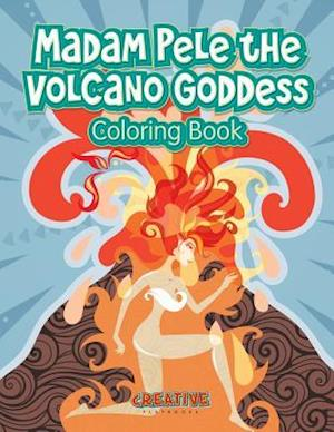 Bog, hæftet Madam Pele the Volcano Goddess Coloring Book af Creative Playbooks