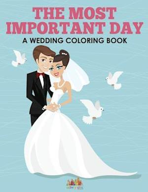 Bog, hæftet The Most Important Day - A Wedding Coloring Book af Activity Attic Books