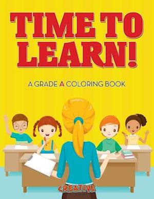 Bog, hæftet Time to Learn! A Grade A Coloring Book af Creative Playbooks