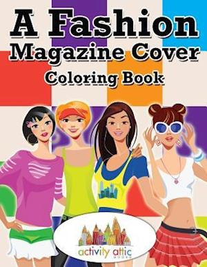 Bog, hæftet A Fashion Magazine Cover Coloring Book af Activity Attic Books