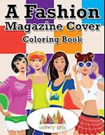 A Fashion Magazine Cover Coloring Book af Activity Attic