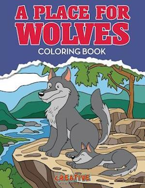 Bog, paperback A Place for Wolves Coloring Book af Creative Playbooks
