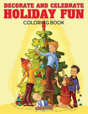 Bog, hæftet Decorate and Celebrate Holiday Fun Coloring Book af Creative Playbooks