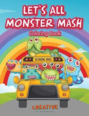 Bog, hæftet Let's All Monster Mash Coloring Book af Creative Playbooks
