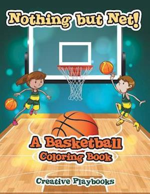 Bog, paperback Nothing But Net! a Basketball Coloring Book af Creative Playbooks