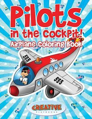 Pilots in the Cockpit! Airplane Coloring Book