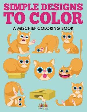 Bog, hæftet Simple Designs to Color, a Mischief Coloring Book af Activity Attic Books