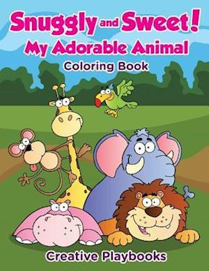 Bog, hæftet Snuggly and Sweet! My Adorable Animal Coloring Book af Creative Playbooks
