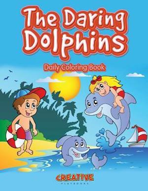 The Daring Dolphins Daily Coloring Book