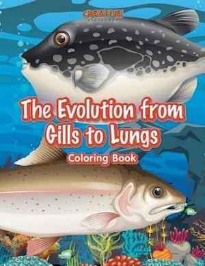Bog, hæftet The Evolution from Gills to Lungs Coloring Book af Creative Playbooks