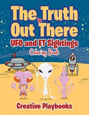 Bog, hæftet The Truth is Out There: UFO and ET Sightings Coloring Book af Creative Playbooks