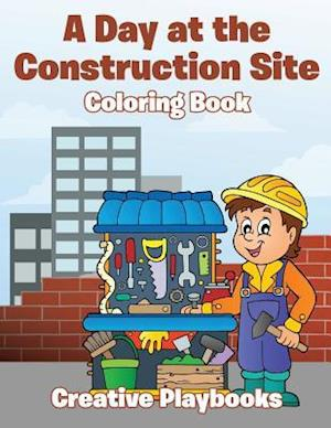 Bog, paperback A Day at the Construction Site Coloring Book af Creative Playbooks