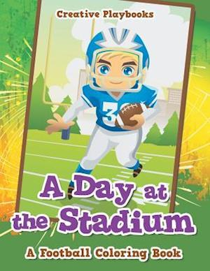 Bog, hæftet A Day at the Stadium: A Football Coloring Book af Creative Playbooks