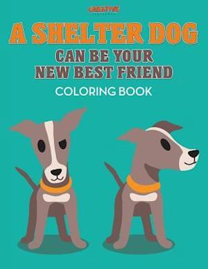 Bog, paperback A Shelter Dog Can Be Your New Best Friend Coloring Book af Creative Playbooks
