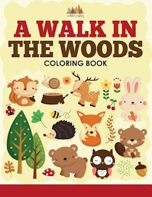 Bog, hæftet A Walk in the Woods Coloring Book af Activity Attic Books