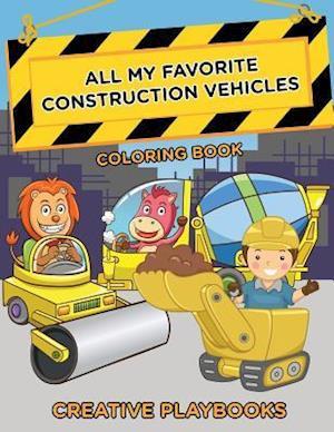 Bog, hæftet All My Favorite Construction Vehicles Coloring Book af Creative Playbooks