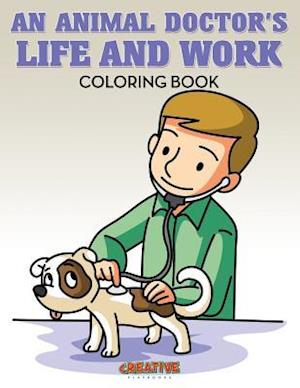 Bog, hæftet An Animal Doctor's Life and Work Coloring Book af Creative Playbooks