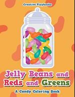 Jelly Beans and Reds and Greens, A Candy Coloring Book