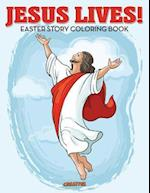 Jesus Lives! Easter Story Coloring Book