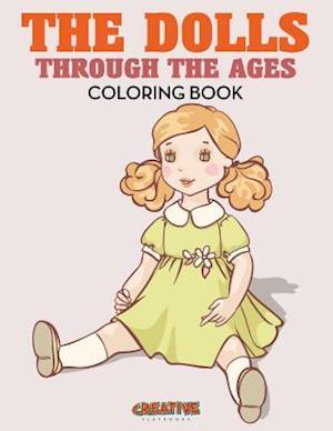 The Dolls Through the Ages Coloring Book